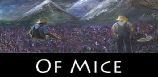 "Bindlestiff Buddies. STAGE REVIEW:  ""Of Mice and Men"" by John Steinbeck"