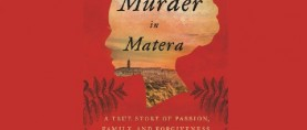 Murder in Matera A True Story of Passion, Family, and Forgiveness in Southern Italy